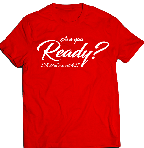 Are you ready T-shirts